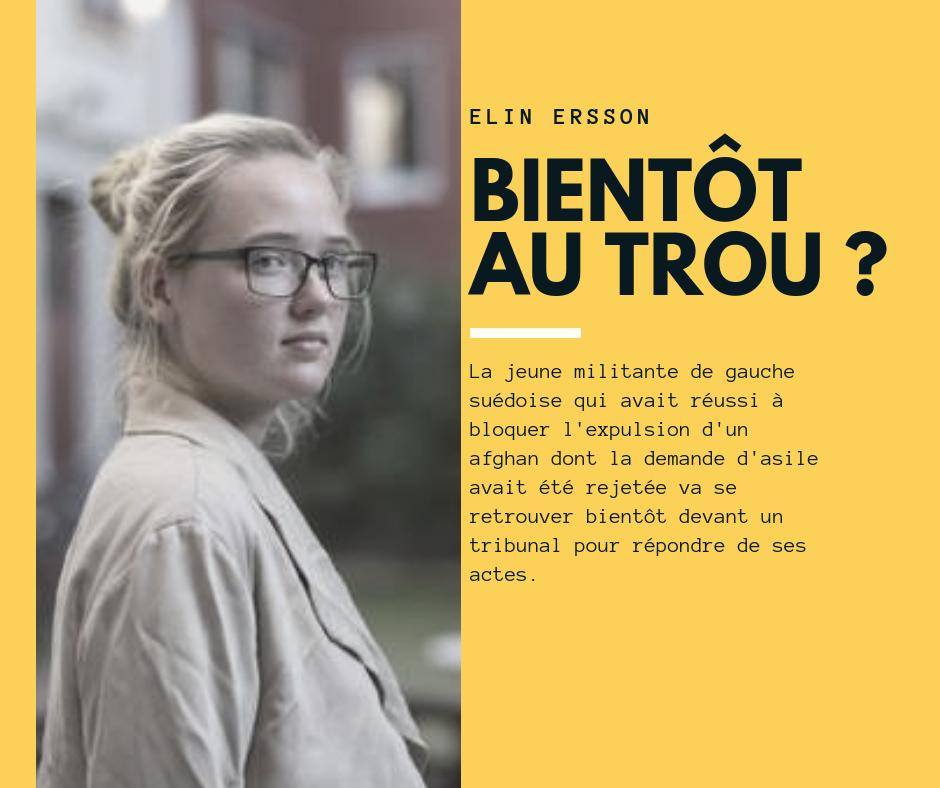 Une imposture devant les juges  La jeune militante de gauche Elin Ersson va se r…