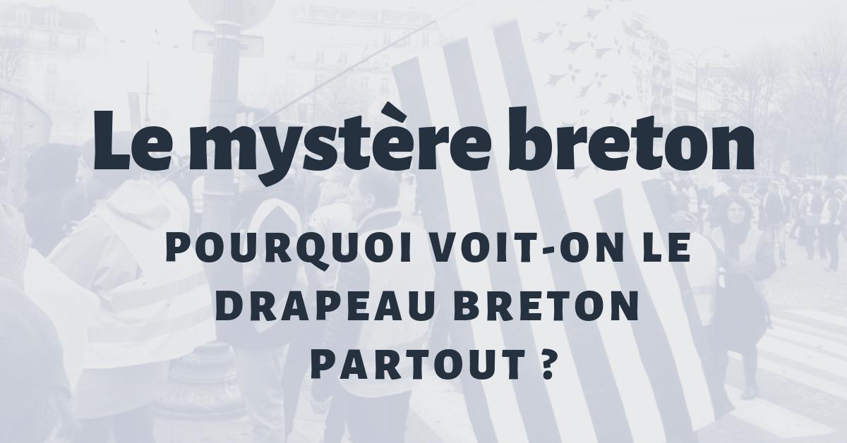 Par quel mystère voit-on plus de drapeaux bretons que de drapeaux tricolores dans les manifestations ?