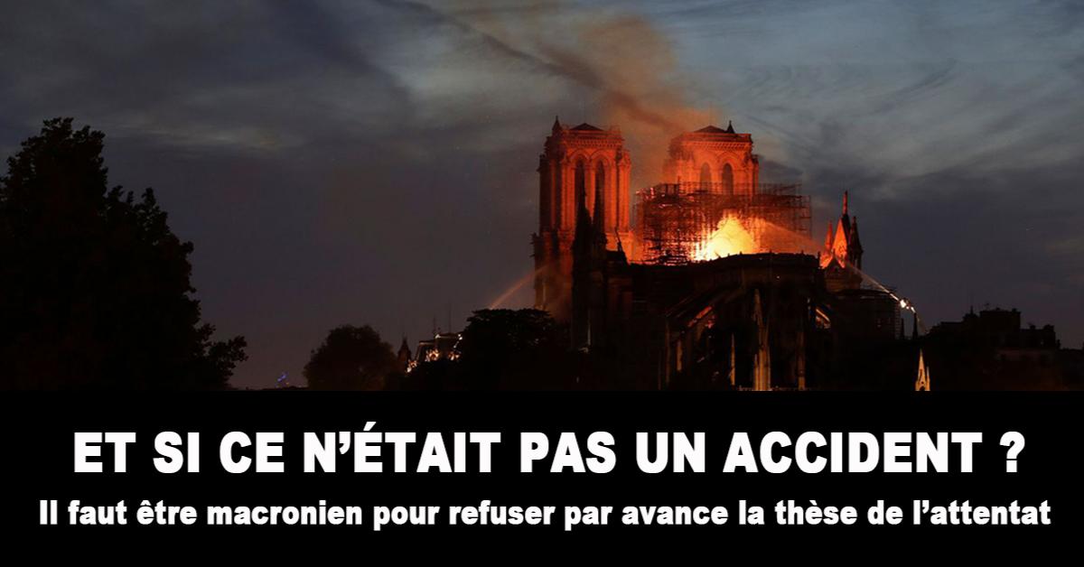 L'incendie de la cathédrale Notre Dame à Paris culmine une triste saison d'attaques de églises partout en France. Refusant de voir ce qui crève les yeux, le gouvernement ne veut pas admettre par principe qu'il puisse ici aussi s'agir d'un attentat antichrétien. En attendant les conclusions de l'enquête, Philippe Randa pose quelques questions embarrassantes.