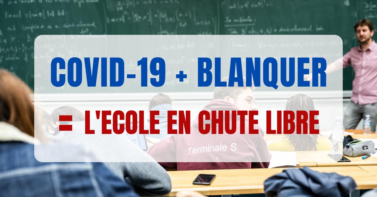 Read more about the article Covid-19 + Blanquer = l'école en chute libre