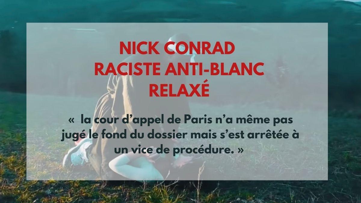 Nick Conrad, raciste anti-blanc relaxé !